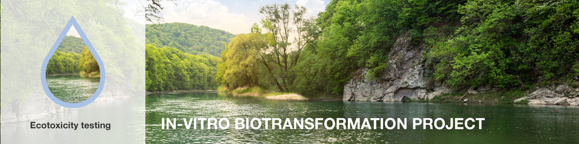 Freshwater environment IN VITRO BIOTRANSFORMATION PROJECT