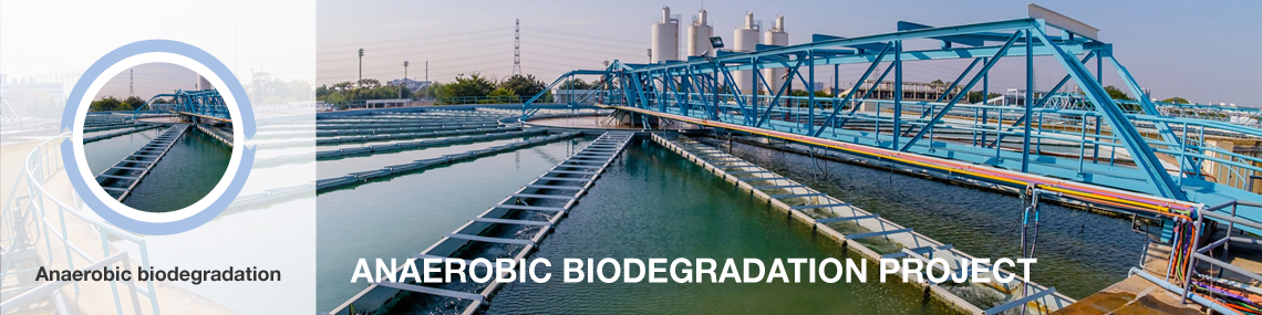 Wastewater treatment ANAEROBIC BIODEGRADATION PROJECT